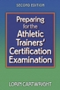 Preparing for the Athletic Trainers' Certification Examination-2nd Edition