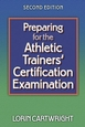 Preparing for the Athletic Trainers' Certification Examination-2nd Edition Cover