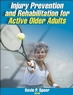 Injury Prevention and Rehabilitation for Active Older Adults