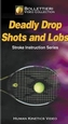 Deadly Drop Shots and Lobs Video-NTSC Cover