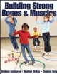 Building Strong Bones & Muscles Cover