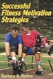 Successful Fitness Motivation Strategies