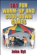 101 Fun Warm-Up and Cool-Down Games Cover