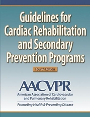 Guidelines for Cardiac Rehabilitation and Secondary Prevention Programs-4th Edition