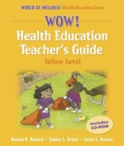WOW! Health Education Teacher's Guide-Yellow Level