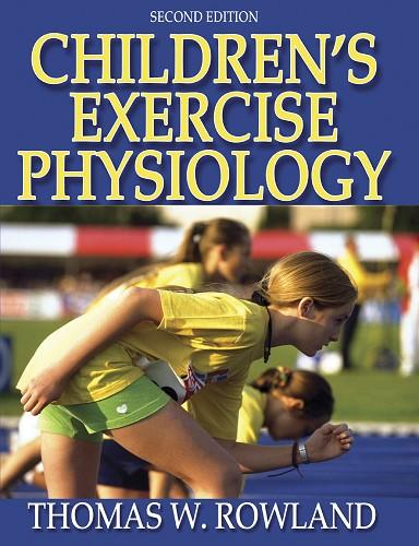 Children's Exercise Physiology-2nd Edition - Thomas Rowland