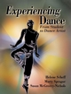 A step-by-step approach to dancing, dance making, and responding to dance
