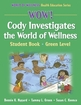WOW! Cody Investigates the World of Wellness-Green Level-Paper Cover