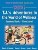 WOW! T.J.'s Adventures in the World of Wellness-Blue Level-Paper Cover