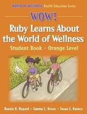 WOW! Ruby Learns About the World of Wellness-Orange Level-Paper