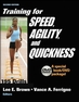 Training for Speed, Agility, and Quickness-2nd Edition