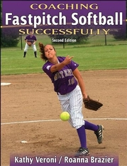Coaching Fastpitch Softball Successfully-2nd Edition