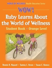 WOW! Ruby Learns About the World of Wellness-Orange Level-Hardback