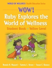 WOW! Ruby Explores the World of Wellness-Yellow Level-Hardback