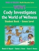 WOW! Cody Investigates the World of Wellness-Green Level-Hardback Cover