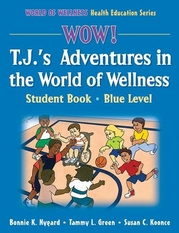 WOW! T.J.'s Adventures in the World of Wellness-Blue Level-Hardback