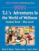 WOW! T.J.'s Adventures in the World of Wellness-Blue Level-Hardback Cover