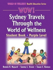WOW! Sydney Travels Through the World of Wellness-Purple Level-Hardback