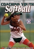 Coaching Youth Softball-4th Edition