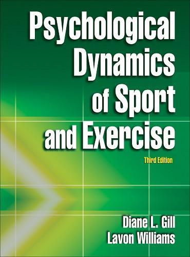 Psychological Dynamics of Sport and Exercise-3rd Edition