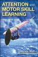 Attention and Motor Skill Learning Cover