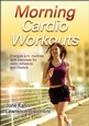 Morning Cardio Workouts