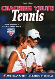 Coaching Youth Tennis-4th Edition