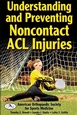 Understanding and Preventing Noncontact ACL Injuries Cover