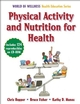 Physical activity and nutrition education help students become healthy, active adults