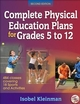 Complete Physical Education Plans for Grades 5 to 12-2nd Edition Cover