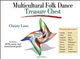 Multicultural Folk Dance Treasure Chest, Volumes 1 & 2 - DVD with CD Cover