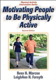 Motivating People to Be Physically Active-2nd Edition