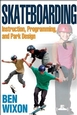 Instruction, controlled environment make for safe skateboarding
