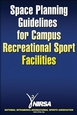 Space Planning Guidelines for Campus Recreational Sport Facilities Cover