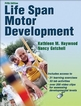 Life Span Motor Development With Web Resource-5th Edition Cover