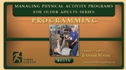 Managing Physical Activity Programs for Older Adults course: Programming
