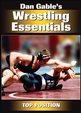 Dan Gable's Wrestling Essentials: Top Position DVD Cover
