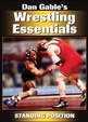 Dan Gable's Wrestling Essentials: Standing Position DVD Cover