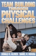 Team Building Through Physical Challenges Cover