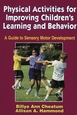 Physical Activities for Improving Children's Learning and Behavior Cover