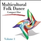 Multicultural Folk Dance CD, Volume 1 Cover