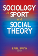 Sociology of Sport and Social Theory Cover