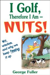 I Golf Therefore I Am--Nuts! eBook