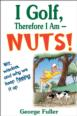 I Golf Therefore I Am--Nuts! eBook Cover