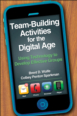 Team-Building Activities for the Digital Age Cover