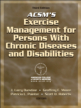 ACSM's Exercise Management for Persons With Chronic Diseases & Disabilities 3rd Edition eBook Cover