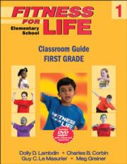 Fitness for Life: Elementary School Classroom Guide-First Grade