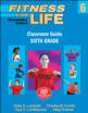 Fitness for Life: Elementary School Classroom Guide-Sixth Grade Cover