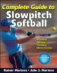 Become a top slowpitch player with enhanced edition of Complete Guide to Slowpitch Softball