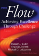 The defining characteristics of flow experiences may be intense concentration